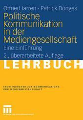 Politische Kommunikation in der Mediengesellschaft: Eine Einführung, Ausgabe 2