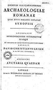 Dionysii Halicarnassensis Archaeologiae romanae, quae ritus romanos explicat, synopsis. Adornavit... David Christianus Grimm,...
