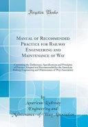 Manual of Recommended Practice for Railway Engineering and Maintenance of Way