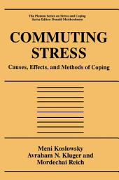 Commuting Stress: Causes, Effects, and Methods of Coping