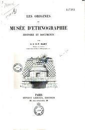Les origines du Musée d'Ethnographie: Histoire et documents