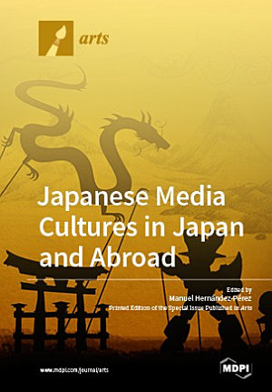 Japanese Media Cultures in Japan and Abroad  Transnational Consumption of Manga  Anime  and Media Mixes PDF