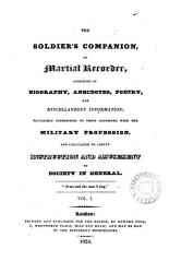 The Soldier S Companion Or Martial Recorder Consisting Of Biography Anecdotes Poetry C  Book PDF