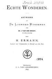 Echte wonderen: antwoord op De Lourdes-Wonderen van M. J. van der Hoogt