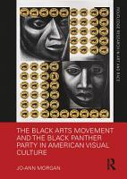 The Black Arts Movement and the Black Panther Party in American Visual Culture PDF