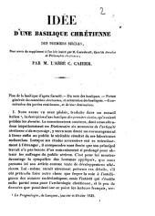 Idée d'une basilique chrétienne des premiers siècles,...: pour servir de supplément à l'article inséré... dans les Annales de philosophie chrétienne