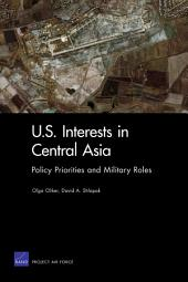 U.S. Interests in Central Asia: Policy Priorities and Military Roles