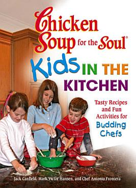 Chicken Soup for the Soul Kids in the Kitchen PDF