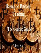 Basics of Bitcoin Trading: The Concise Guide