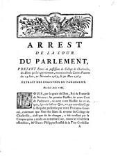 Arrest de la Cour de Parlement, portant envoi en possession du College de Charleville, des biens qui lui appartiennent, en exécution des lettres patentes des 14 Juin, 21 Novembre 1763, & 30 Mars 1764: extrait des registres de Parlement, du 8 Août 1766