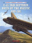 C 47 R4D Skytrain Units of the Pacific and CBI PDF