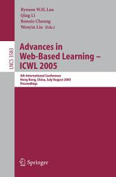 Advances in Web-Based Learning - ICWL 2005: 4th International Conference, Hong Kong, China, July 31 - August 3, 2005, Proceedings