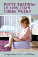 Potty Training In Less Than Three Weeks