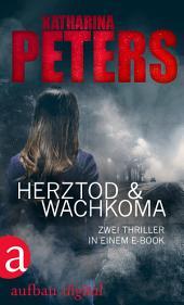 Herztod & Wachkoma: Zwei Thriller in einem E-Book