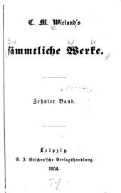 C. M. Wieland's sämmtliche Werke: Band 10