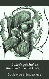 Bulletin général de thérapeutique médicale, chirurgicale, obstétricale et pharmaceutique: Volume37