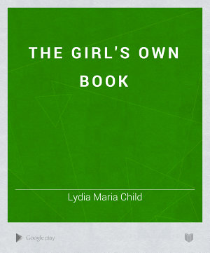 The Girl s Own Book