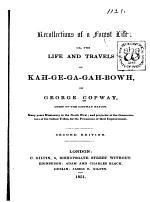 Recollections of a Forest Life, Or, The Life and Travels of Kah-ge-ga-gah-bowh, Or George Copway, Chief of the Ojibway Nation