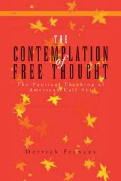 The Contemplation of Free Thought: The Poetical Thinking of American Call 911