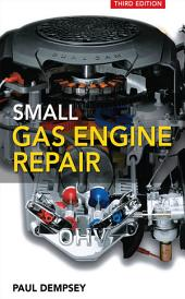 Small Gas Engine Repair: Edition 3