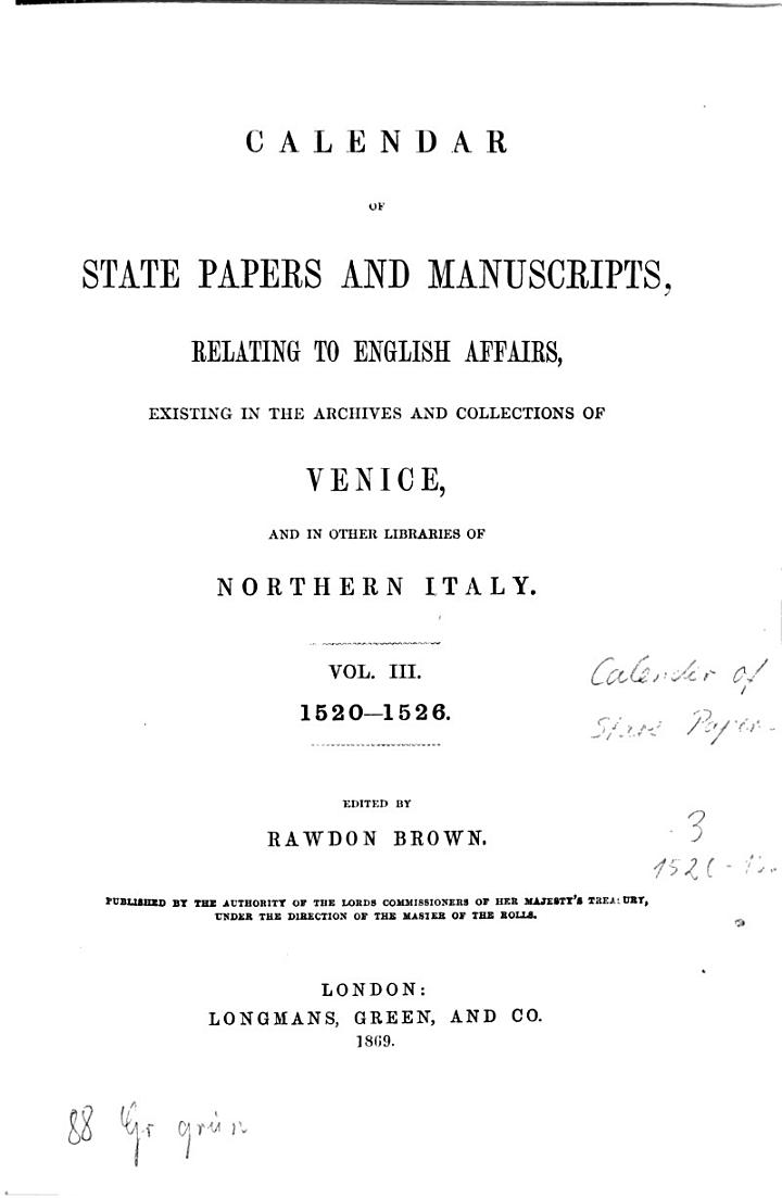 Calendar of State Papers and Manuscripts Relating to English Affairs Existing in the Archives and Collections of Venice and in Other Libraries of Northern Italy