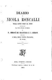 Diario di Nicola Ronacalli dall' anno 1849 al 1870: preceduto da uno studio storico di R. Ambrosi de Magistris e I. Ghiron intorno l'idea dell' unità italiana in Roma, Volumi 2-3