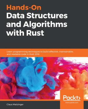 Hands On Data Structures and Algorithms with Rust