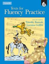 Texts for Fluency Practice, Level B