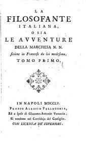 La filosofante italiana, o sia Le avventure della Marchesa N.N. scritte in Francese da lei medesima