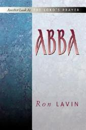 Abba: Another Look at the Lord's Prayer