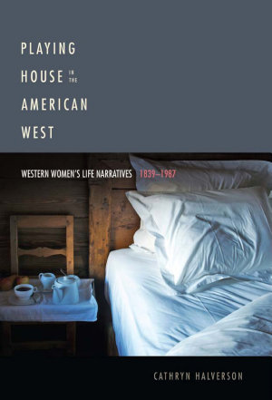 Playing House in the American West