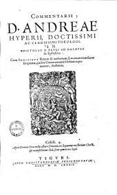 Commentarii ... in epistolas D. Pauli ad Galatas & Ephesios ...