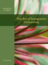 The Art of Integrative Counseling: Edition 3