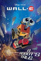 WALL-E: A Robot's Tale