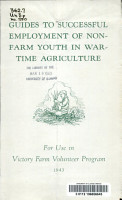 Guides to Successful Employment of Non farm Youth in Wartime Agriculture     PDF