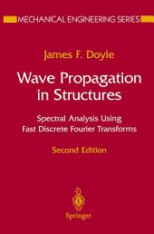 Wave Propagation in Structures: Spectral Analysis Using Fast Discrete Fourier Transforms, Edition 2