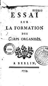 Essai sur la formation des corps organisés [par Pierre Louis de Maupertuis]