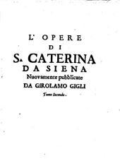 L'opere della serafica santa Caterina da Siena: L'epistole della serafica vergine s. Caterina da Siena