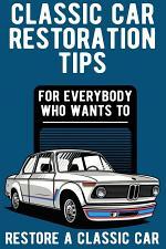 Classic Car Restoration Tips
