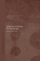 The Jews of Ethiopia: The Birth of an Elite