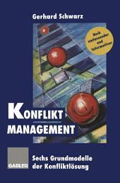 Konflikt-Management: Sechs Grundmodelle der Konfliktlösung, Ausgabe 2