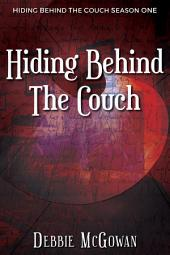 Hiding Behind The Couch: Volume 1