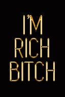 I m Rich Bitch