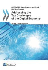 OECD/G20 Base Erosion and Profit Shifting Project Addressing the Tax Challenges of the Digital Economy