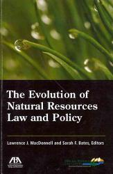 The Evolution Of Natural Resources Law And Policy Book PDF