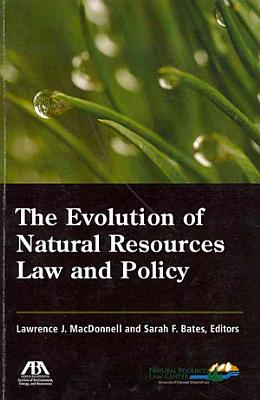 The Evolution of Natural Resources Law and Policy PDF