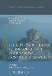 Dutch Contributions to the Fourteenth International Congress of Slavists, Ohrid, September 10-16, 2008: Linguistics, Volume 1