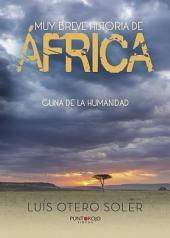 Muy breve historia de África: Cuna de la humanidad