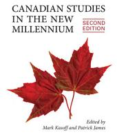 Canadian Studies in the New Millennium, Second Edition: Edition 2