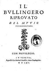Il bullingero riprouato del Mutio Iustinopolitano